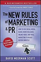 The New Rules of Marketing and PR: How to Use Social Media, Blogs, News Releases, Online Video, & Viral Marketing to Reach Buyers Directly
