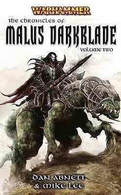 The Chronicles of Malus Darkblade Volume Two (Warhammer) (Darkblade, #4-5) by Dan Abnett