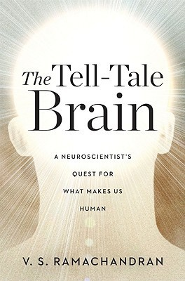 The Tell-Tale Brain - A Neuroscientist's Quest for What Makes Us Human