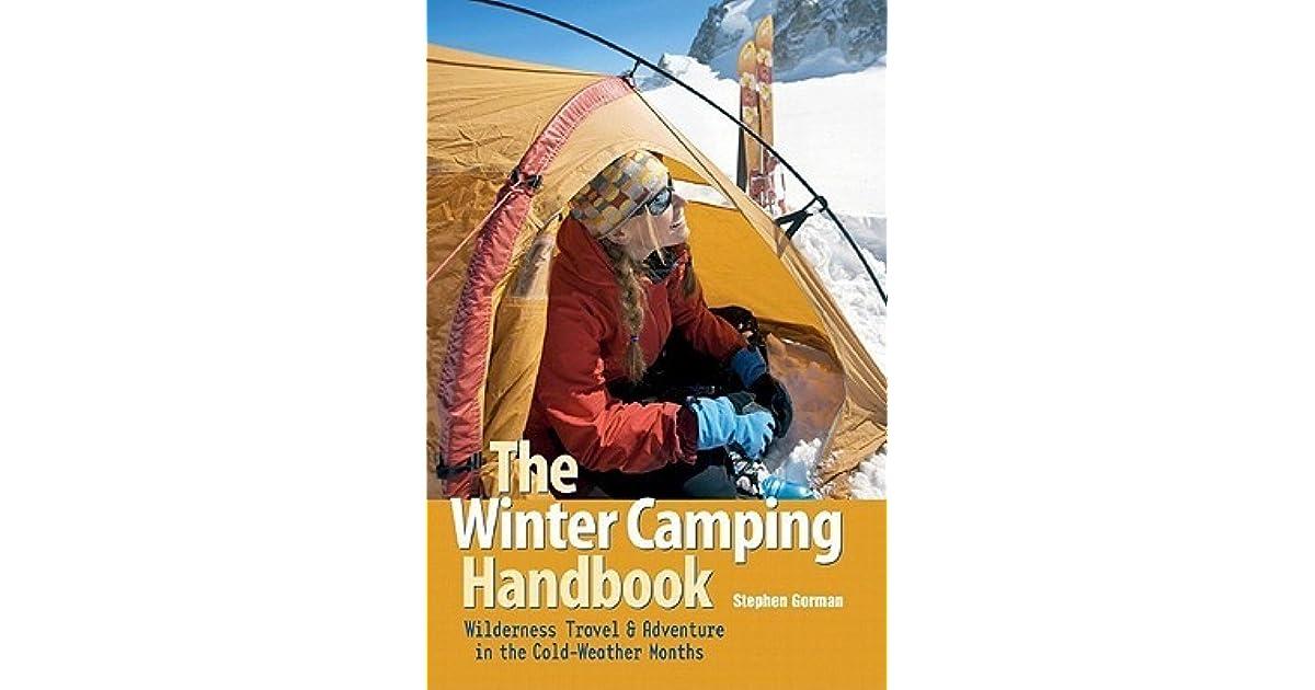 The Winter Camping Handbook: Wilderness Travel Adventure ...