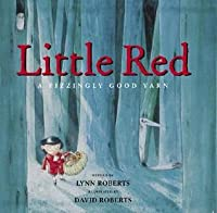 Little Red: A Fizzingly Good Yarn