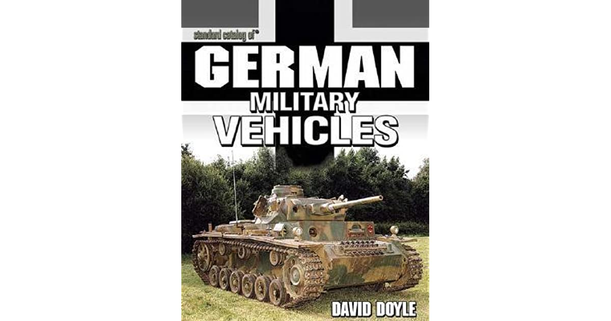 Standard Catalog Of German Military Vehicles By David Doyle
