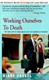 Working Ourselves to Death: The High Cost of Workaholism and the Rewards of Recovery