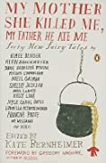 My Mother She Killed Me, My Father He Ate Me: Forty New Fairy Tales