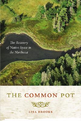 The Common Pot: The Recovery of Native Space in the Northeast