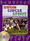 Drum Circle Spirit: Fascinating Human Potential through Rhythm (Performance in World Music Series)