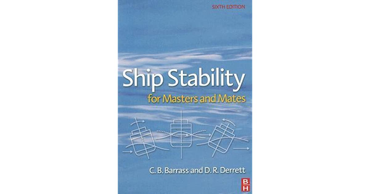 Ship Stability for Masters and Mates by D R  Derrett