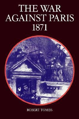 The War Against Paris, 1871