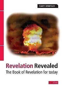 Revelation Revealed: The Book of Revelation for Today