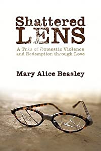 Shattered Lens: A Tale of Domestic Violence and Redemption Through Love