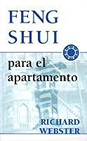 Feng Shui Para El Apartamento = Feng Shui for the Apartment = Feng Shui for the Apartment