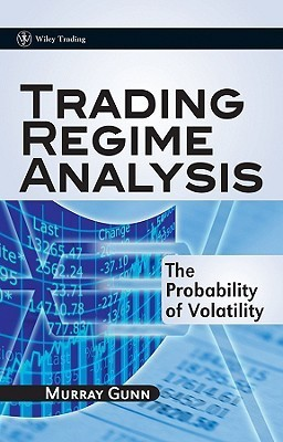Trading Regime Analysis - The Probability of Volatility  (2009)