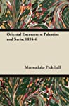 Oriental Encounters: Palestine and Syria, 1894-6