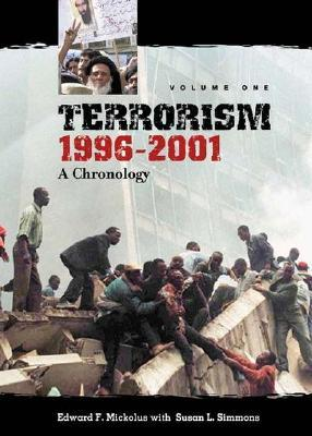 Terrorism, 1996-2001 [2 Volumes]: A Chronology