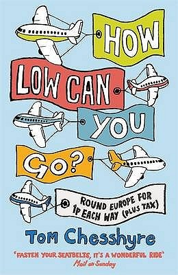 How Low Can You Go? by Tom Chesshyre