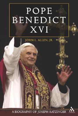 Pope Benedict XVI: A Biography of Joseph Ratzinger