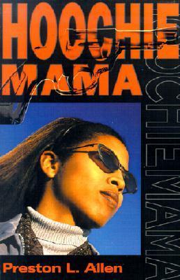 Hoochie Mama By Preston L Allen Contact hoochie mama on messenger. hoochie mama by preston l allen
