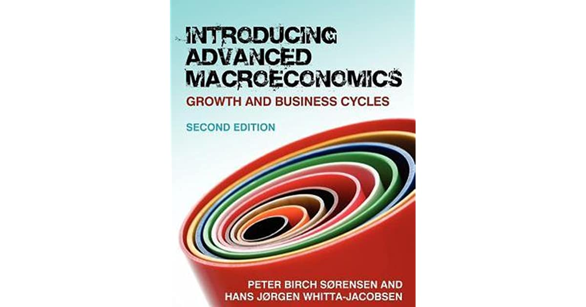 Introducing advanced macroeconomics growth and business cycles by introducing advanced macroeconomics growth and business cycles by peter birch srensen fandeluxe Choice Image