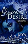 A Guardian's Desire by Mya Lairis