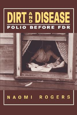 Dirt And Disease: Polio Before F.D.R.