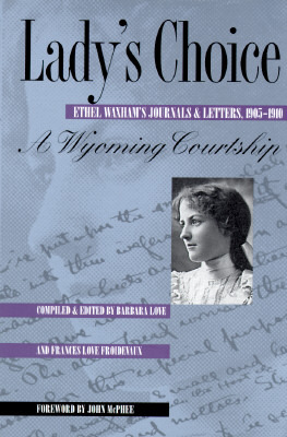 Lady's Choice: Ethel Waxham's Journals and Letters, 1905-1910