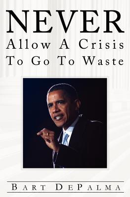 Never Allow a Crisis to Go to Waste: Barack Obama and the Evolution of American Socialism