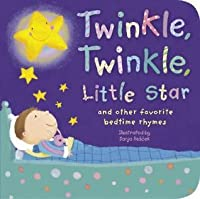 Twinkle, Twinkle, Little Star: And Other Favorite Bedtime Rhymes