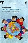 Una bella differenza: Alla scoperta della diversità del mondo