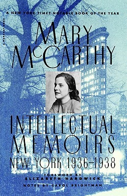 Intellectual Memoirs by Mary McCarthy