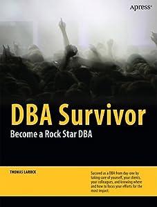 DBA Survivor: Become a Rock Star DBA