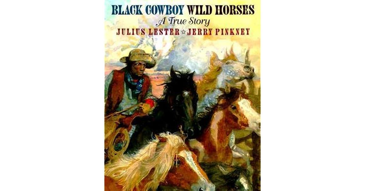 Black Cowboy Wild Horses By Julius Lester
