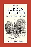 The Burden Of Truth: A Gillian Jones Mystery