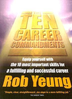 The Ten Career Commandments -  Rob Yeung