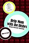 Help Mom with the Dishes: Lessons from Life's Classroom