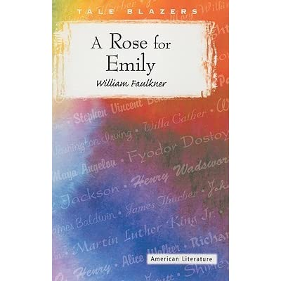 "faulkner a rose for emily essay Symbolism in ""a rose for emily"" essay in the short stories ""barn burning"" and ""a rose for emily,"" faulkner explores what happens when individuals."