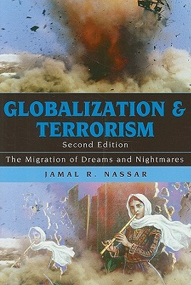 Globalization and Terrorism: The Migration of Dreams and Nightmares, Second Edition