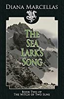 The Sea Lark's Song (Book Two of the Witch of Two Suns)