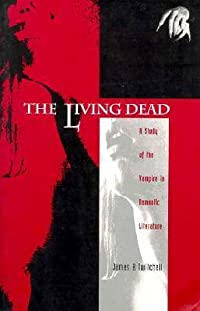 The Living Dead: A Study of the Vampire in Romantic Literature