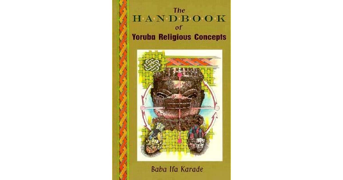 The Handbook of Yoruba Religious Concepts by Baba Ifa Karade