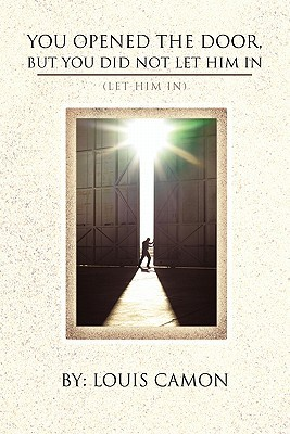 You Opened the Door, But You Did Not Let Him in: (let Him In)
