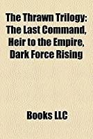 The Last Command, Heir to the Empire, Dark Force Rising (Star Wars: The Thrawn Trilogy)