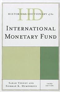 Historical Dictionary of the International Monetary Fund