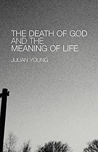 The Death of God and the Meaning of Life