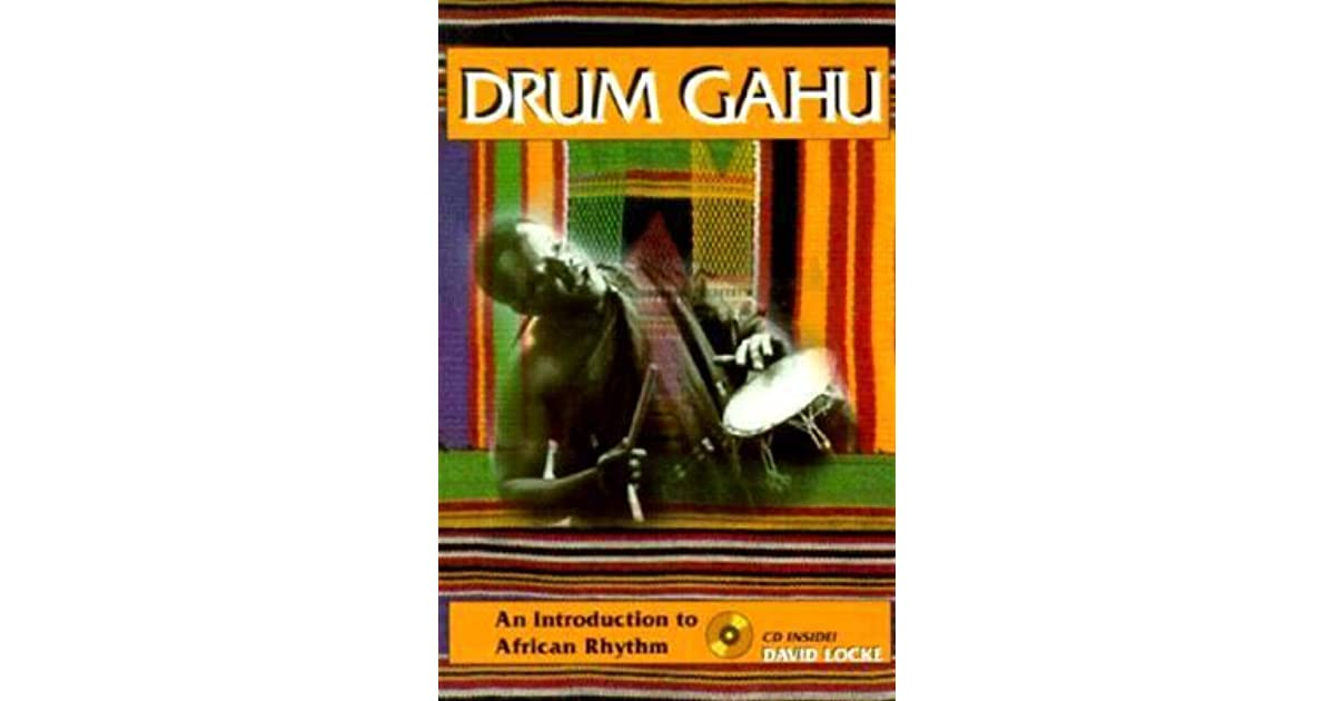 Drum Gahu: An Introduction to African Rhythm [With CD] by