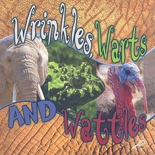 Wrinkles, Warts, and Wattles