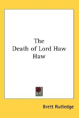 The Death of Lord Haw Haw