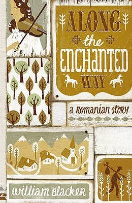 Along The Enchanted Way: A Romanian Story