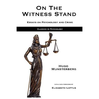 on the witness stand essays on psychology and crime by hugo m  on the witness stand essays on psychology and crime by hugo m munsterberg