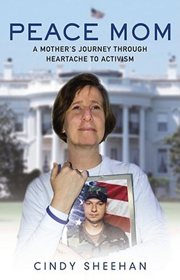 Peace Mom: A Mother's Journey through Heartache to Activism