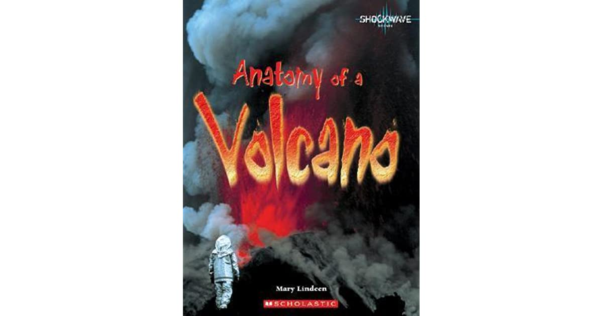 Anatomy of a Volcano by Mary Lindeen